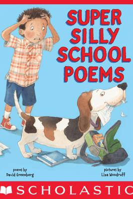 Super Silly School Poems - David Greenberg