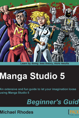 Manga Studio 5 Beginner's Guide - Michael Rhodes