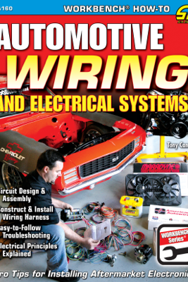 Automotive Wiring and Electrical Systems - Tony Candela