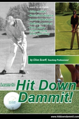 Hit Down Dammit! (The Key to Golf) - Clive Scarff