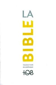 La Traduction oecuménique de la Bible (TOB), à notes essentielles - Collectif pdf download