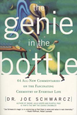 Genie in the Bottle, The - Dr. Joe Schwarcz