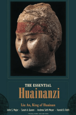 The Essential Huainanzi - An Li, King of Huainan, John Major, Sarah Queen, Andrew Seth Meyer & Harold Roth