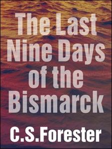 The Last Nine Days of the Bismarck - C. S. Forester pdf download