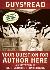 Guys Read: Your Question for Author Here - Kate DiCamillo & Jon Scieszka pdf download