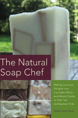 The Natural Soap Chef - Heidi Corley Barto