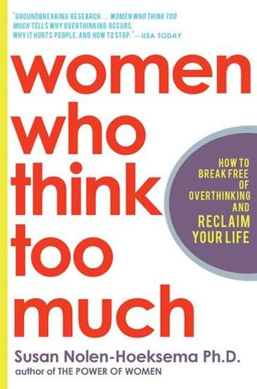 Women Who Think Too Much by Susan Nolen-Hoeksema PDF Download