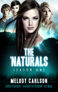 The 'Naturals (Season 1, Episodes 1-4) - Melody Carlson, Robin Parrish, Aaron Patterson & K.C. Neal pdf download