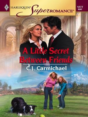 A Little Secret between Friends - C.J. Carmichael pdf download