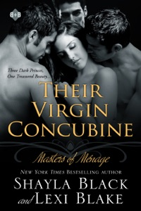 Their Virgin Concubine, Masters of Ménage, Book 3 - Shayla Black & Lexi Blake pdf download
