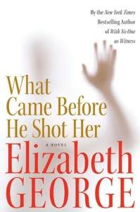 What Came Before He Shot Her - Elizabeth George pdf download