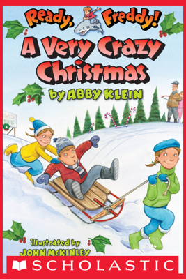 Ready, Freddy! #23: A Very Crazy Christmas - Abby Klein & John McKinley