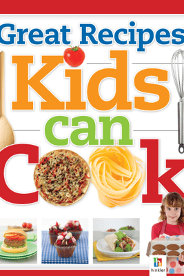 Great Recipes Kids Can Cook - Hinkler Books