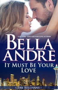 It Must Be Your Love - Bella Andre pdf download