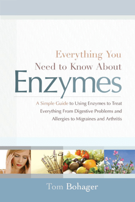 Everything You Need To Know About Enzymes - Tom Bohagar