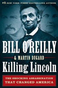 Killing Lincoln - Bill O'Reilly & Martin Dugard pdf download