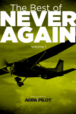 The Best of Never Again, Vol. 1 - The editors of AOPA Pilot