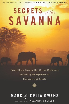 Secrets of the Savanna - Mark Owens & Delia Owens pdf download