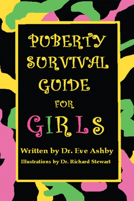 Puberty Survival Guide for Girls - Dr. Eve Ashby