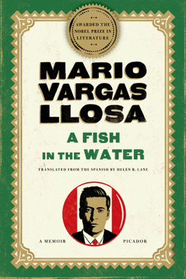 A Fish in the Water - Mario Vargas Llosa & Helen Lane