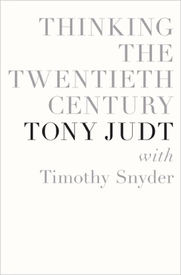 Thinking the Twentieth Century - Tony Judt & Timothy Snyder pdf download