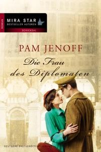 Die Frau des Diplomaten - Pam Jenoff pdf download