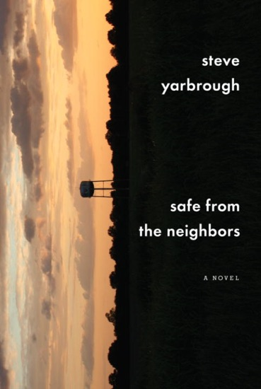 Safe from the Neighbors by Steve Yarbrough pdf download