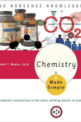 Chemistry Made Simple - John T. Moore, Ed.D.