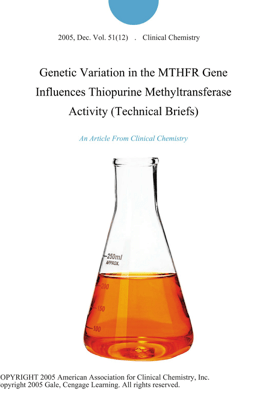 Genetic Variation in the MTHFR Gene Influences Thiopurine Methyltransferase Activity (Technical Briefs) - Clinical Chemistry