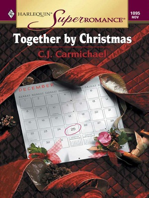 TOGETHER BY CHRISTMAS - C.J. Carmichael pdf download