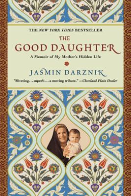 The Good Daughter - Jasmin Darznik