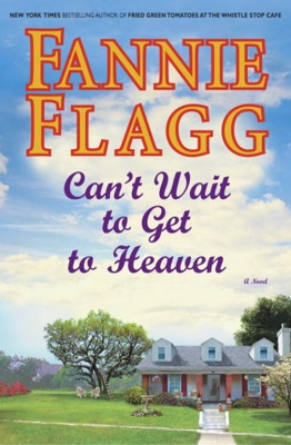 Can't Wait to Get to Heaven - Fannie Flagg pdf download
