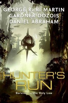 Hunter's Run - George R.R. Martin, Gardner Dozois & Daniel Abraham pdf download