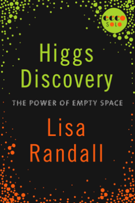 Higgs Discovery: The Power of Empty Space - Lisa Randall