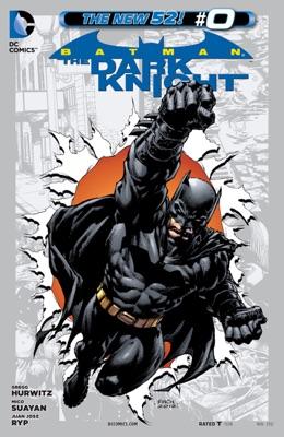 Batman: The Dark Knight (2011- ) #0 - Gregg Hurwitz, Juan Jose Ryp & Mico Suayan pdf download