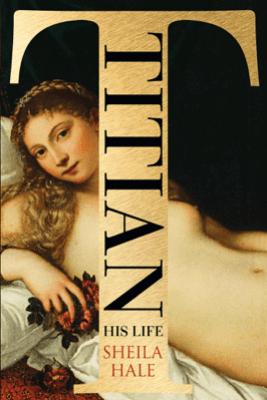 Titian - Sheila Hale