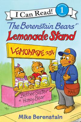 The Berenstain Bears' Lemonade Stand - Mike Berenstain