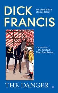 The Danger - Dick Francis pdf download
