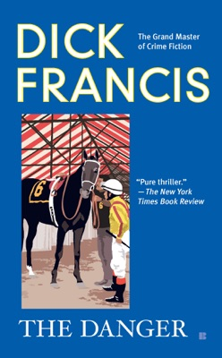 The Danger - Dick Francis pdf download