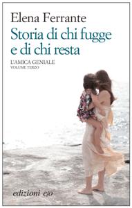 Storia di chi fugge e di chi resta - Elena Ferrante pdf download