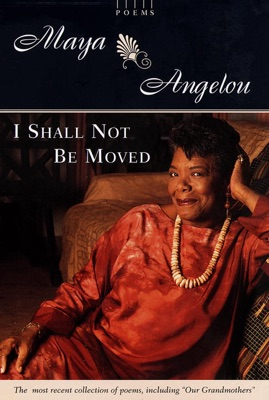 I Shall Not Be Moved - Maya Angelou pdf download