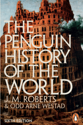 The Penguin History of the World - J M Roberts & Odd Arne Westad