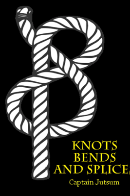 Knots, Bends, and Splices - J. Netherclift Jutsum