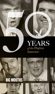 Big Mouths: The Playboy Interview - Playboy, Howard Cosell, Gene Siskelr, Roger Ebert, Rush Limbaugh, Howard Stern, Bob Novak, Rowland Evans, Bill O'Reilly, Michael Moore, Donald Trump, Mark Cuban, Simon Cowell, Keith Olbermann & Michael Savage pdf download