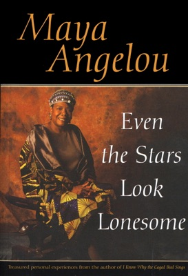 Even the Stars Look Lonesome - Maya Angelou pdf download