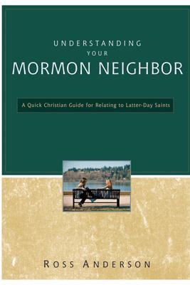 Understanding Your Mormon Neighbor - Ross Anderson