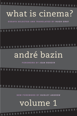 What Is Cinema? Volume I - André Bazin
