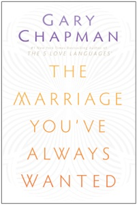 The Marriage You've Always Wanted - Gary Chapman pdf download