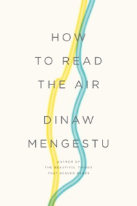 How to Read the Air - Dinaw Mengestu pdf download
