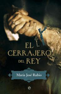 El cerrajero del rey - María José Rubio pdf download